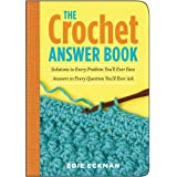 The Crochet Answer Book: Solutions to Every Problem You'll Ever Face; Answers to Every Question You'll Ever Ask (Answer Book (Storey)) ~ Edie Eckman