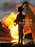 Delta Nigeria: The Rape of Paradise