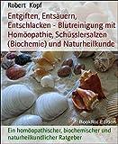 Image de Entgiften, Entsäuern, Entschlacken - Blutreinigung mit Homöopathie, Schüsslersalzen (Biochemie) u