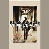 Black Like Me | [John Howard Griffin]