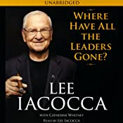 Where Have All the Leaders Gone? | [Lee Iacocca]