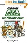 The Phantom Bully (Star Wars: Jedi Ac...