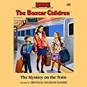The Mystery on the Train: The Boxcar Children Mysteries, Book 51 (       UNABRIDGED) by Gertrude Chandler Warner Narrated by Aimee Lilly
