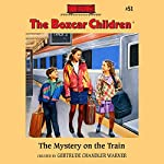 The Mystery on the Train: The Boxcar Children Mysteries, Book 51 | Gertrude Chandler Warner