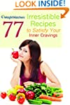 Weight Watchers: 77 Irresistible Reci...