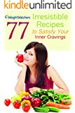 Weight Watchers: 77 Irresistible Recipes to Satisfy Your Inner Cravings (Weight Watchers Diet, Weight Watchers Cookbook)