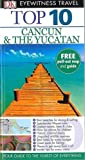 img - for DK Eyewitness Top 10 Travel Guide: Cancun & the Yucatan book / textbook / text book