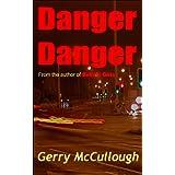 Danger Dangerby Gerry McCullough