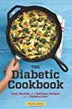 The Diabetic Cookbook: Easy, Healthy, and Delicious Recipes for a Diabetes Diet