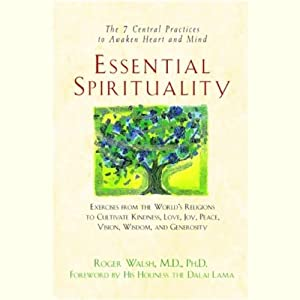 Essential Spirituality | [Roger Walsh#M.D.#Ph.D. (foreword by His Holiness the Dalai Lama)]