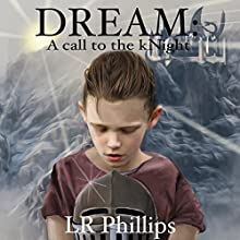 Dream: A Call to the kNight Audiobook by LR Phillips Narrated by Steve Campbell