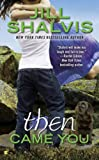 Then Came You (An Animal Magnetism Novel)