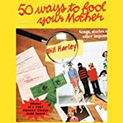 50 Ways to Fool Your Mother: Songs, Stories, and Other Impossibilities | [Bill Harley]