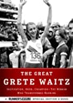 The Great Grete Waitz: Inspiration, H...