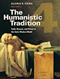 The Humanistic Tradition, Book 4: Faith, Reason, and Power Ithe Humanistic Tradition, Book 4: Faith, Reason, and Power in the Early Modern World N the Early Modern World