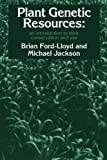 Plant Genetic Resources: An Introduction to their Conservation and Use (0521427681) by Ford-Lloyd, Brian V.