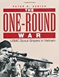 One-Round War: USMC Scout-Snipers in Vietnam