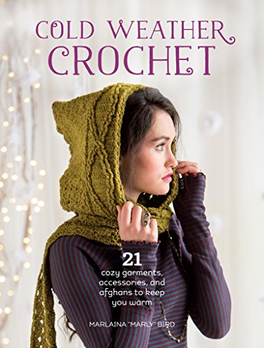 Quick and Easy Christmas Gifts to Make - Knitting, Crochet and Craft Patterns Cold Weather Crochet: 21 Cozy Garments, Accessories, and Afghans to Keep You Warm