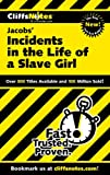 CliffsNotes on Jacobs Incidents in the Life of a Slave Girl (Cliffsnotes Literature Guides)