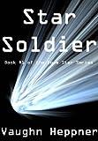 Star Soldier (Book #1 of the Doom Star Series) eBook: Vaughn Heppner