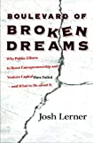 img - for Boulevard of Broken Dreams: Why Public Efforts to Boost Entrepreneurship and Venture Capital Have Failed--and What to Do About It (The Kauffman Foundation Series on Innovation and Entrepreneurship) book / textbook / text book