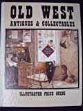 img - for Old West Antiques & Collectables: Illustrated Price Guide book / textbook / text book