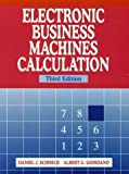 img - for Electronic Business Machines Calculation (3rd Edition) by Schneck, Daniel J., Giordano, Albert G. 3rd edition (1996) Spiral-bound book / textbook / text book