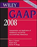img - for Wiley GAAP 2008: Interpretation and Application of Generally Accepted Accounting Principles (Wiley GAAP: Interpretation & Application of Generally Accepted Accounting Principles) book / textbook / text book