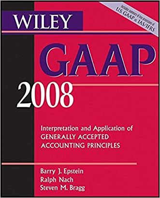 Wiley GAAP 2008: Interpretation and Application of Generally Accepted Accounting Principles (Wiley GAAP: Interpretation & Application of Generally Accepted Accounting Principles)