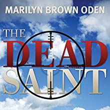 The Dead Saint (       UNABRIDGED) by Marilyn Brown Oden Narrated by Cassandra Livingston