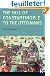 The Fall of Constantinople to the Ott...