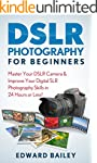 DSLR PHOTOGRAPHY: ( Beginners Guide):...