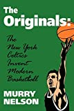 img - for The Originals: New York Celtics Invent Modern Basketball (Colonial Williamsburg Historic Trades) book / textbook / text book