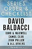 David Baldacci Series Order & Checklist: John Puller series, King and Maxwell series, Will Robie series, Amos Decker series, Camel Club series, All Short ... Stand-Alone Books list (Series List Book 1)