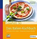 LowFett30 - Das Italien-Kochbuch: Schlemmen wie im Süden - 90 garantiert fettarme Klassiker bei Amazon kaufen