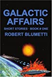 img - for Galactic Affairs: Short Stories Book # One book / textbook / text book