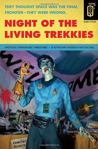 Night of the Living Trekkies (Quirk Fiction)