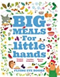 Big Meals For Little Hands: Easy Fren...