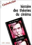 echange, troc Collectif - Histoire des théories du cinéma