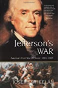 Jefferson's War: America's First War on Terror 1801-1805: Joseph Wheelan: 9780786714049: Amazon.com: Books