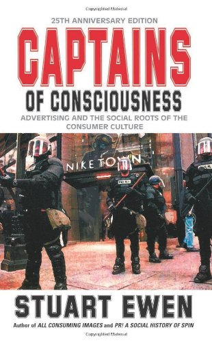 Captains Of Consciousness Advertising And The Social...