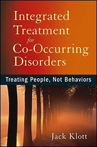 Integrated Treatment for Co-Occurring Disorders: Treating People, Not Behaviors by Jack Klott (2013-02-26) (Jack Klott compare prices)