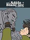 Adèle Blanc-Sec, Tome 3: Le savant fou (2203009497) by Jacques Tardi