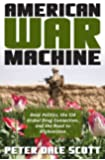 American War Machine: Deep Politics, the CIA Global Drug Connection, and the Road to Afghanistan (War and Peace Library)