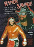 Randy Savage: The Story of the Wrestl...
