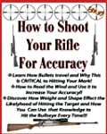 How to Shoot Your Rifle for Accuracy
