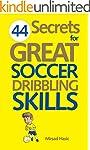 44 Secrets for Great Soccer Dribbling...