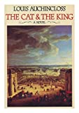 The Cat and the King (0297779893) by AUCHINCLOSS, Louis