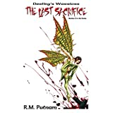 Destiny's Warriors: The Last Sacrifice,  (Volume 2) ~ R. M. Putnam