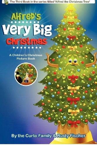 Alfred's Very Big Christmas: A Children's Christmas Picture Book (Volume 3)